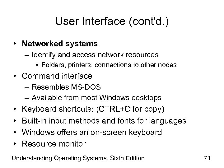 User Interface (cont'd. ) • Networked systems – Identify and access network resources •
