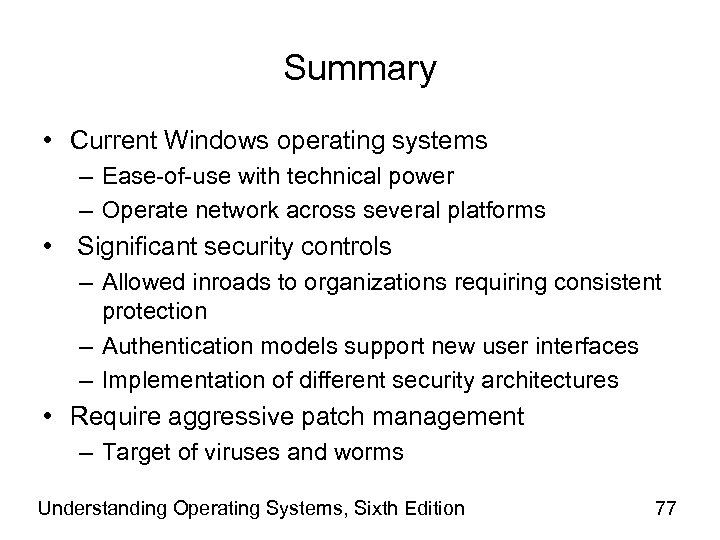 Summary • Current Windows operating systems – Ease-of-use with technical power – Operate network
