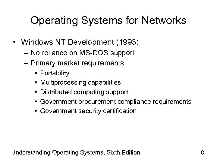 Operating Systems for Networks • Windows NT Development (1993) – No reliance on MS-DOS