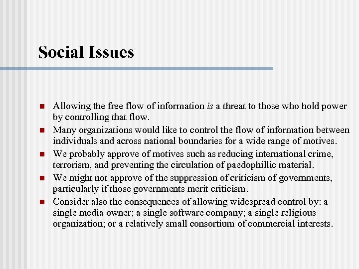 Social Issues n n n Allowing the free flow of information is a threat
