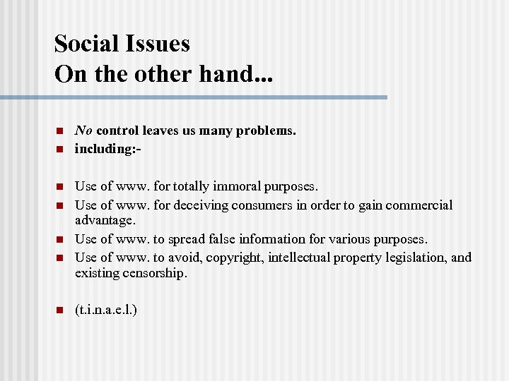 Social Issues On the other hand. . . n n n n No control