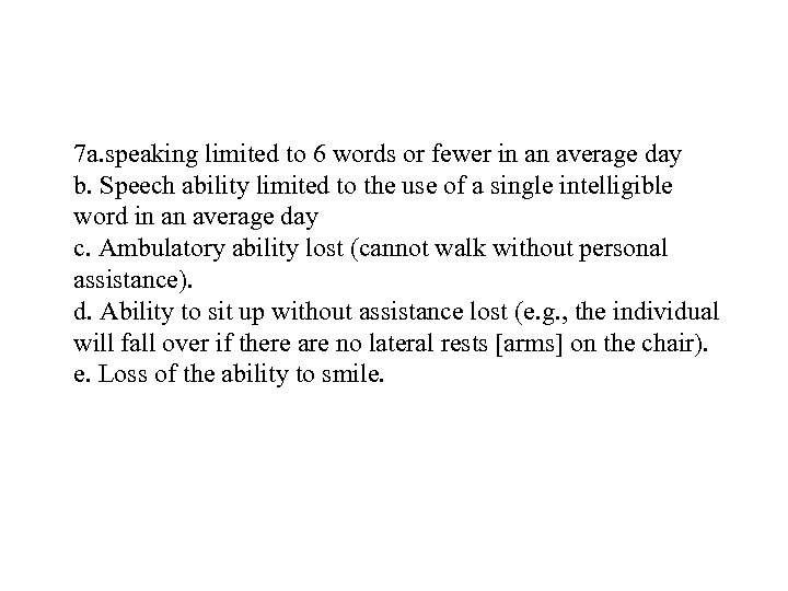 7 a. speaking limited to 6 words or fewer in an average day b.