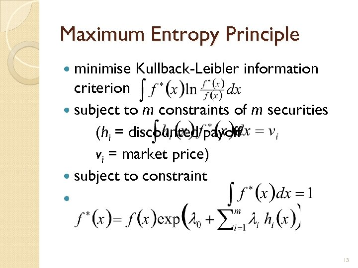 Maximum Entropy Principle minimise Kullback-Leibler information criterion subject to m constraints of m securities