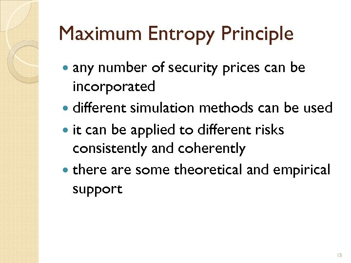 Maximum Entropy Principle any number of security prices can be incorporated different simulation methods