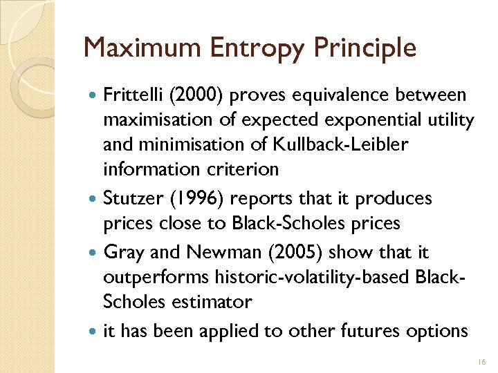 Maximum Entropy Principle Frittelli (2000) proves equivalence between maximisation of expected exponential utility and