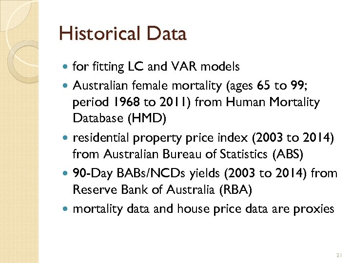 Historical Data for fitting LC and VAR models Australian female mortality (ages 65 to