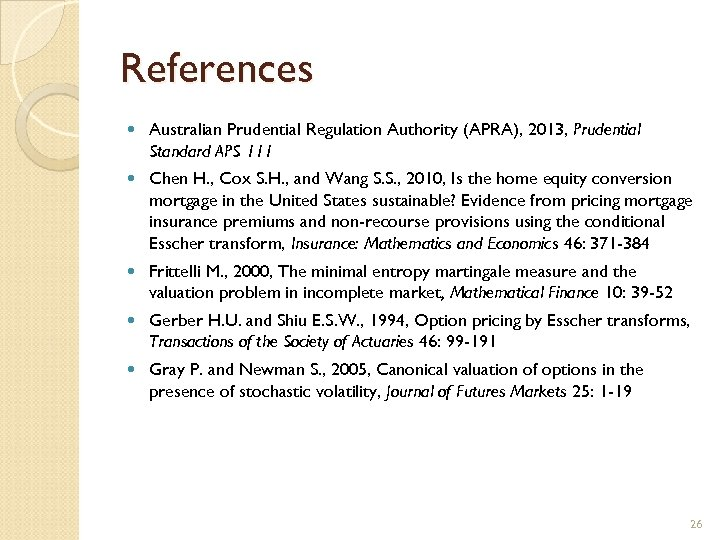 References Australian Prudential Regulation Authority (APRA), 2013, Prudential Standard APS 111 Chen H. ,