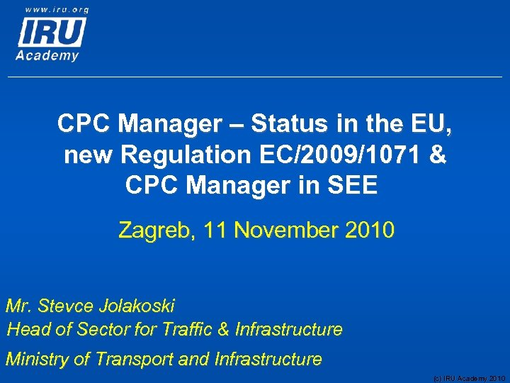 CPC Manager – Status in the EU, new Regulation EC/2009/1071 & CPC Manager in