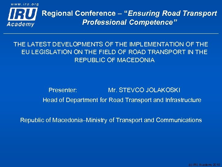 """Regional Conference – """"Ensuring Road Transport Professional Competence"""" THE LATEST DEVELOPMENTS OF THE IMPLEMENTATION"""
