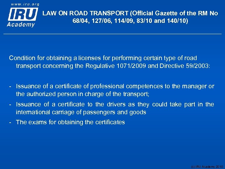LAW ON ROAD TRANSPORT (Official Gazette of the RM No 68/04, 127/06, 114/09, 83/10
