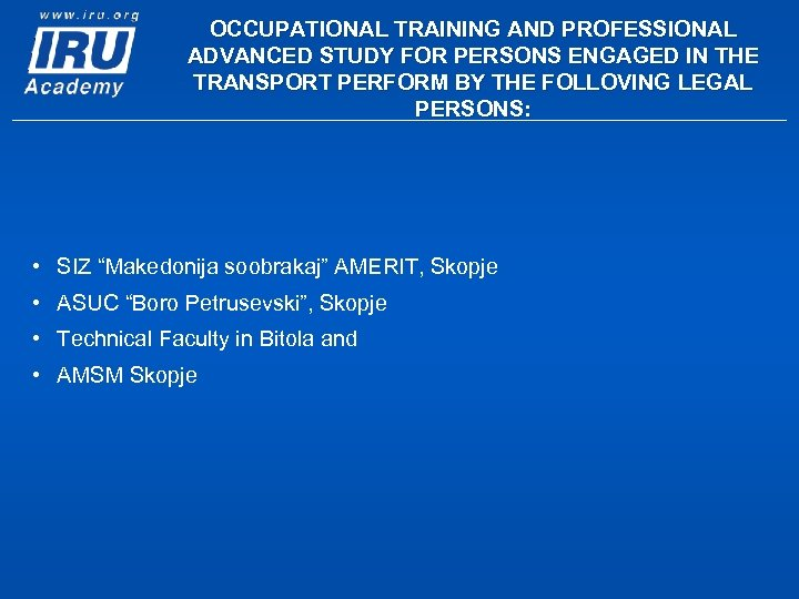 OCCUPATIONAL TRAINING AND PROFESSIONAL ADVANCED STUDY FOR PERSONS ENGAGED IN THE TRANSPORT PERFORM BY