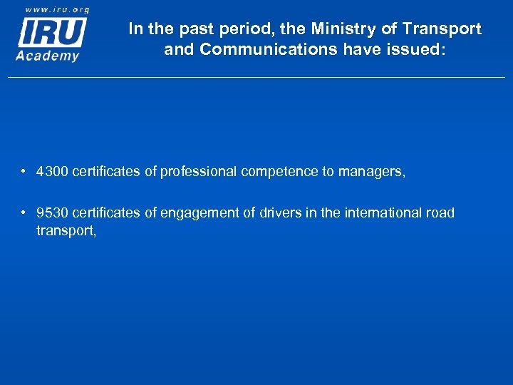 In the past period, the Ministry of Transport and Communications have issued: • 4300