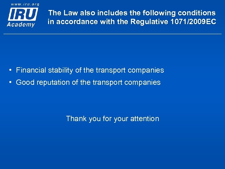 The Law also includes the following conditions in accordance with the Regulative 1071/2009 EC