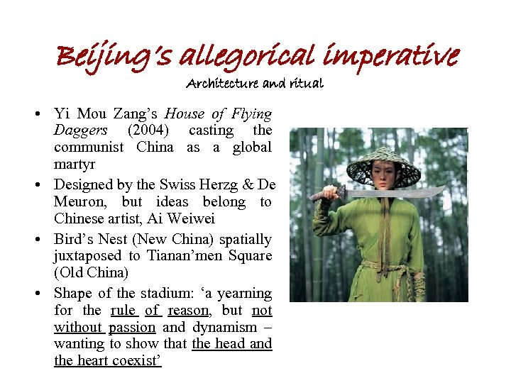 Beijing's allegorical imperative Architecture and ritual • Yi Mou Zang's House of Flying Daggers