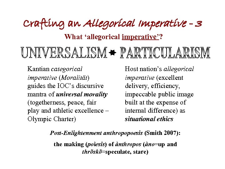 Crafting an Allegorical Imperative - 3 What 'allegorical imperative'? Kantian categorical imperative (Moralität) guides