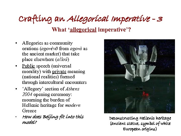 Crafting an Allegorical Imperative - 3 What 'allegorical imperative'? • Allegories as community orations