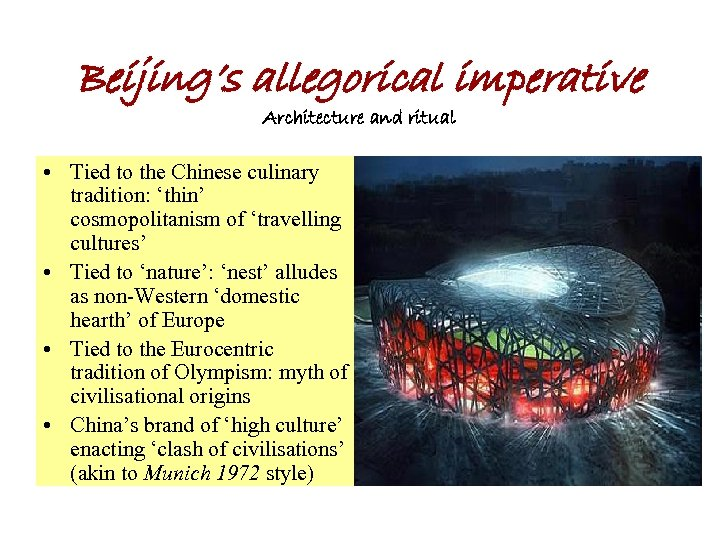Beijing's allegorical imperative Architecture and ritual • Tied to the Chinese culinary tradition: 'thin'
