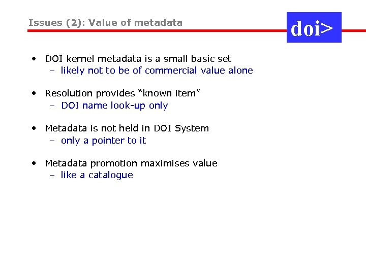 Issues (2): Value of metadata • DOI kernel metadata is a small basic set