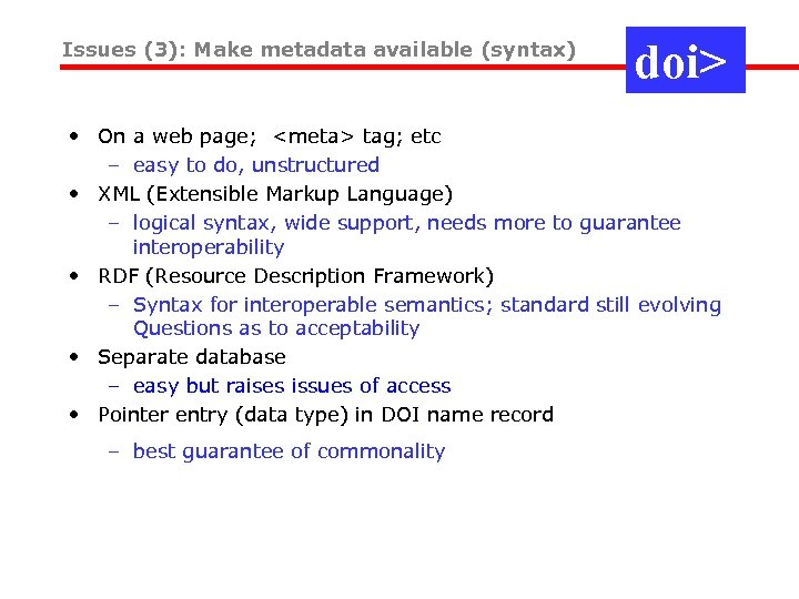 Issues (3): Make metadata available (syntax) doi> • On a web page; <meta> tag;