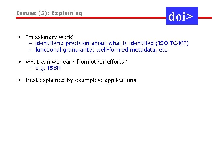 """Issues (5): Explaining doi> • """"missionary work"""" – identifiers: precision about what is identified"""