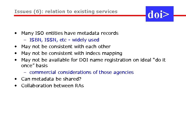 Issues (6): relation to existing services doi> • Many ISO entities have metadata records