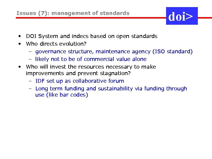 Issues (7): management of standards doi> • DOI System and indecs based on open