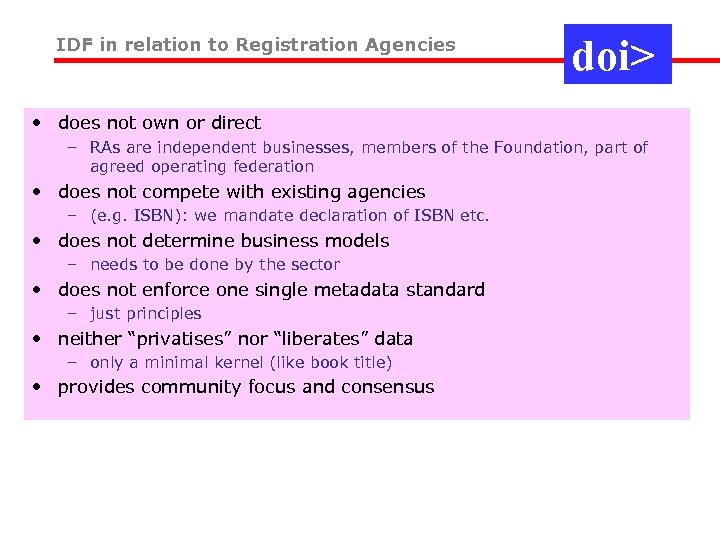 IDF in relation to Registration Agencies doi> • does not own or direct –