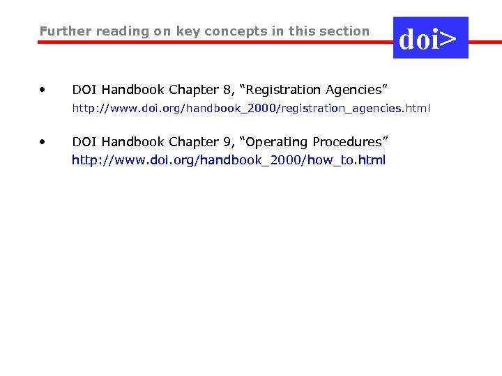 Further reading on key concepts in this section • doi> DOI Handbook Chapter 8,