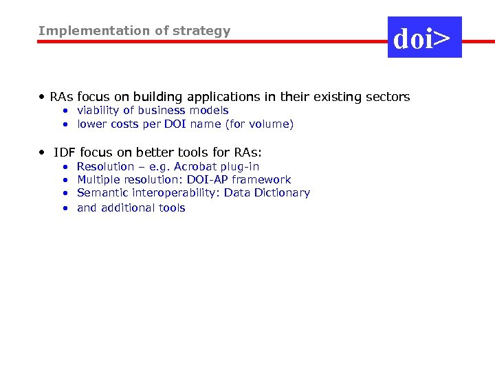 Implementation of strategy doi> • RAs focus on building applications in their existing sectors