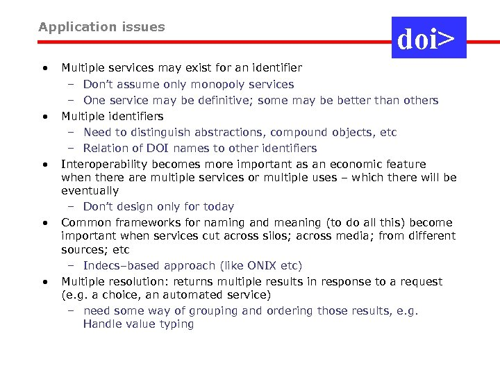 Application issues • • • doi> Multiple services may exist for an identifier –