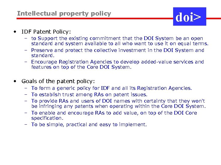 Intellectual property policy doi> • IDF Patent Policy: – to Support the existing commitment