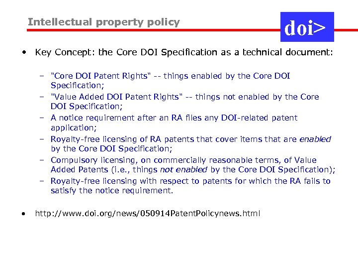 Intellectual property policy doi> • Key Concept: the Core DOI Specification as a technical