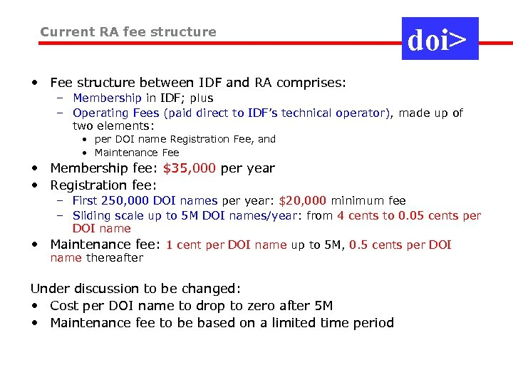 Current RA fee structure doi> • Fee structure between IDF and RA comprises: –