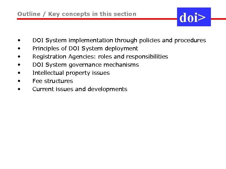 Outline / Key concepts in this section • • doi> DOI System implementation through