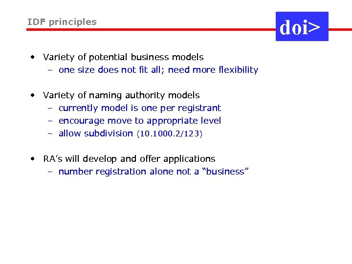 IDF principles • Variety of potential business models – one size does not fit