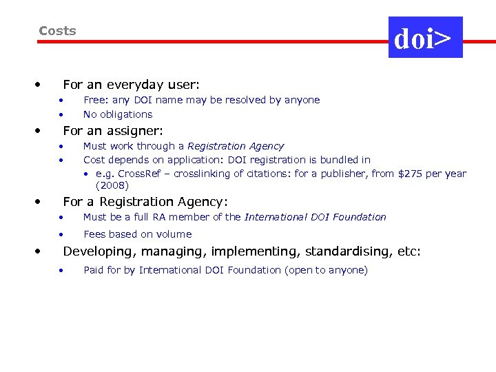 doi> Costs • For an everyday user: • • • For an assigner: •