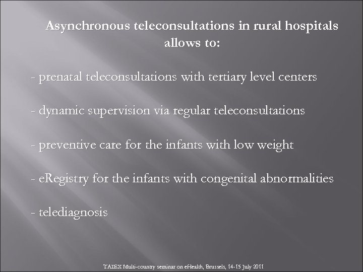Asynchronous teleconsultations in rural hospitals allows to: - prenatal teleconsultations with tertiary level centers