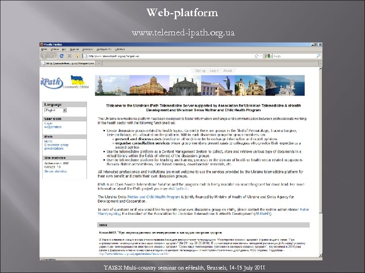 Web-platform www. telemed-ipath. org. ua TAIEX Multi-country seminar on e. Health, Brussels, 14 -15