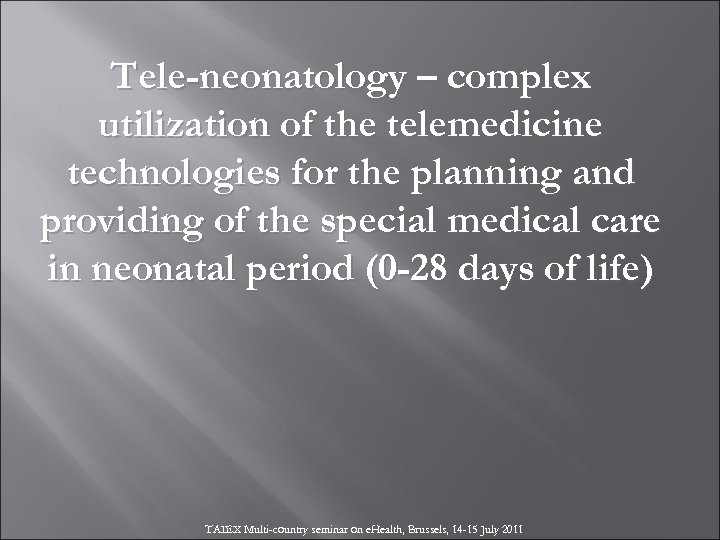 Tele-neonatology – complex utilization of the telemedicine technologies for the planning and providing of