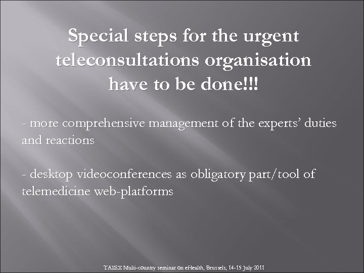 Special steps for the urgent teleconsultations organisation have to be done!!! - more comprehensive
