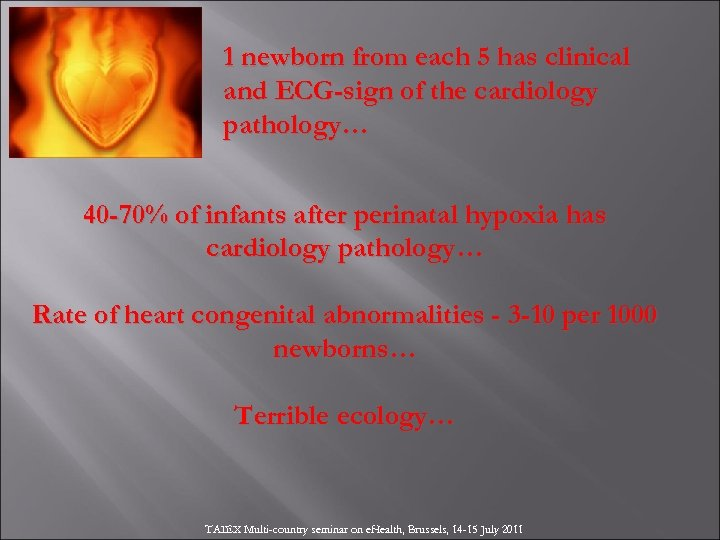 1 newborn from each 5 has clinical and ECG-sign of the cardiology pathology… 40