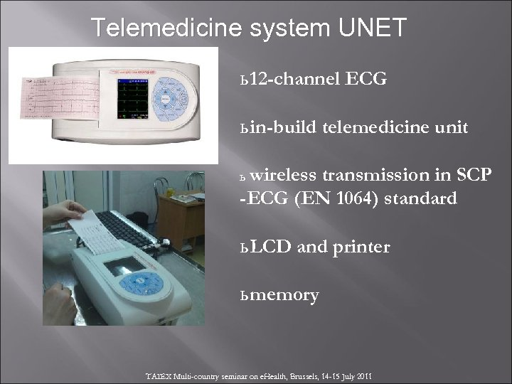 Telemedicine system UNET ь 12 -channel ECG ь in-build telemedicine unit ь wireless transmission
