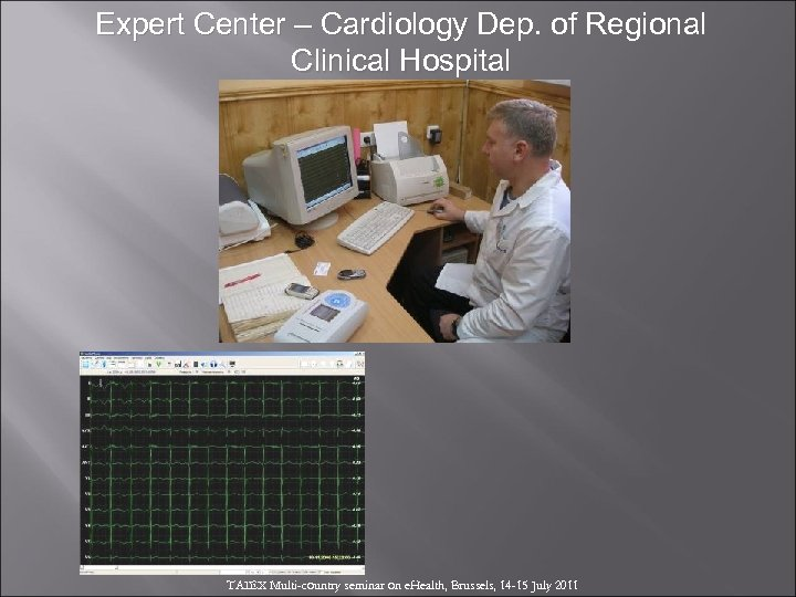 Expert Center – Cardiology Dep. of Regional Clinical Hospital TAIEX Multi-country seminar on e.