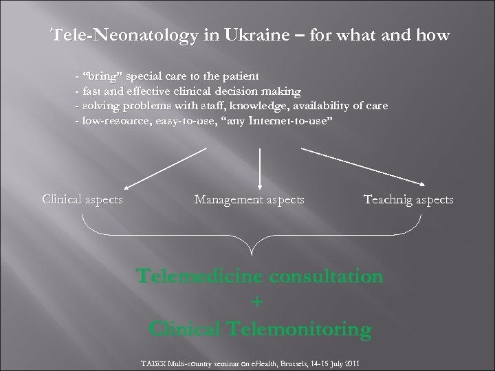 "Tele-Neonatology in Ukraine – for what and how - ""bring"" special care to the"