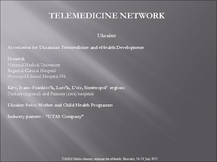 TELEMEDICINE NETWORK Ukraine Association for Ukrainian Telemedicine and e. Health Development Donetsk National Medical