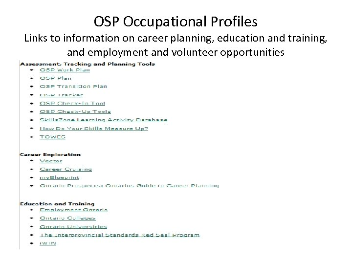 OSP Occupational Profiles Links to information on career planning, education and training, and employment