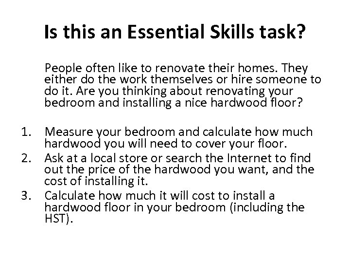Is this an Essential Skills task? People often like to renovate their homes. They
