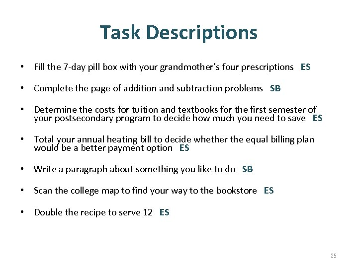 Task Descriptions • Fill the 7 -day pill box with your grandmother's four prescriptions