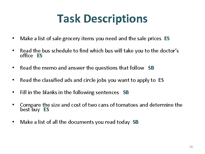 Task Descriptions • Make a list of sale grocery items you need and the