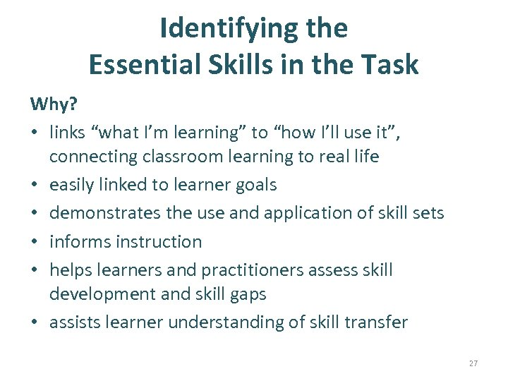 """Identifying the Essential Skills in the Task Why? • links """"what I'm learning"""""""